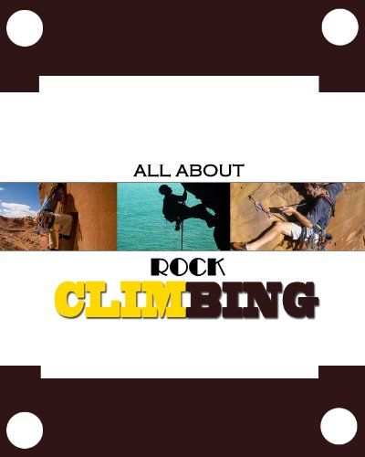 All About Rock Climbing