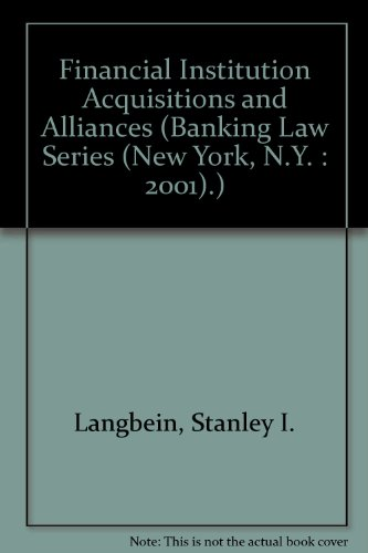 financial-institution-acquisitions-and-alliances-banking-law-series-new-york-ny-2001