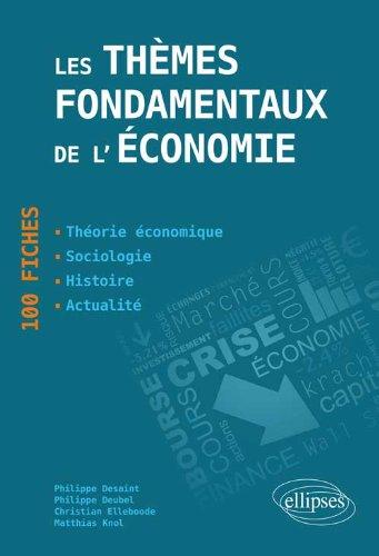 Les thèmes fondamentaux de l'économie en 100 Fiches : Théorie économique