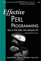 Effective Perl Programming: Ways to Write Better, More Idiomatic Perl (2nd Edition) ebook download