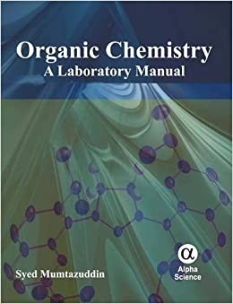 organic chemistry lab manual Organic chemistry textbook solutions and answers from chegg 2nd + theory and practice in the organic laboratory study guide/solutions manual for organic.