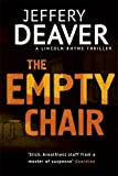Jeffery Deaver The Empty Chair: Lincoln Rhyme Book 3 (Lincoln Rhyme 3)