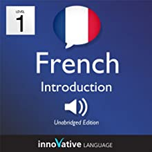 Learn French - Level 1: Introduction to French, Volume 1: Lessons 1-25 (       UNABRIDGED) by Innovative Language Learning Narrated by Virginie Maries, Eric Lynch