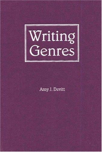 Writing Genres (Rhetorical Philosophy & Theory), Professor Amy J Devitt