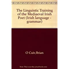 The Linguistic Training of the Mediaeval Irish Poet (Irish language - grammar)