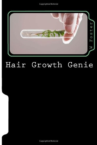 Hair Growth Genie: The Bible To Fast Hair Growth