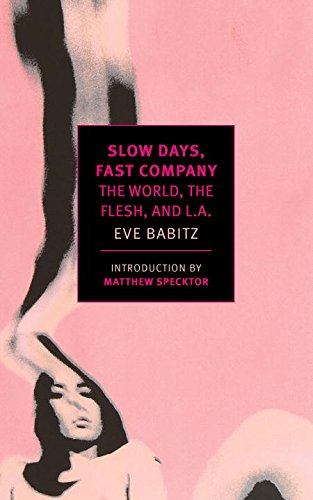 Slow Days, Fast Company: The World, The Flesh, and L.A. (New York Review Books Classics)