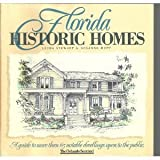 img - for Florida Historic Homes: A Guide to More Than 65 Notable Dwellings Open to the Public book / textbook / text book