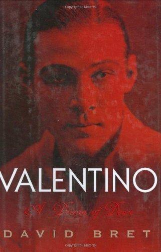 David Bret - Valentino: A Dream of Desire