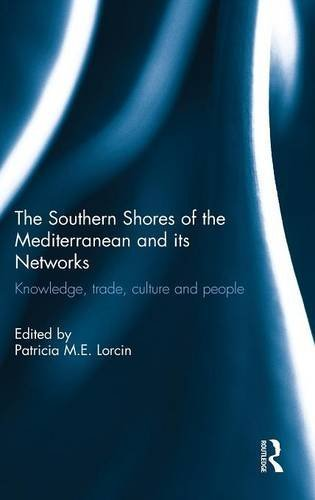 The Southern Shores of the Mediterranean and its Networks: Knowledge, Trade, Culture and People