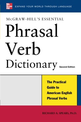 McGraw-Hill's Essential Phrasal Verbs Dictionary (Essential Series)