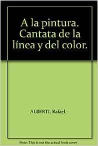 la pintura. Cantata de la línea y del color.: Amazon.com: Books
