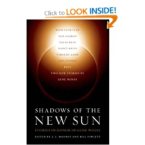 Shadows of the New Sun: Stories in Honor of Gene Wolfe by