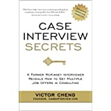 Case Interview Secrets: A Former McKinsey Interviewer Reveals How to Get Multiple Job Offers in Consultingby Victor Cheng