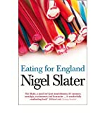 Nigel Slater Eating for England The Delights and Eccentricities of the British at Table by Slater, Nigel ( Author ) ON Jun-02-2008, Paperback