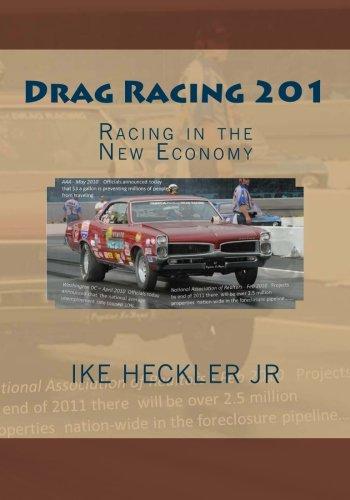 Drag Racing 201: Racing in the New Economy [Heckler Jr, Ike] (Tapa Blanda)