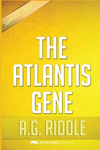 The Atlantis Gene: A Thriller (The Origin Mystery, Book 1) by A.G. Riddle | Unofficial & Independent Summary & Analysis