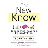 The New Know: Innovation Powered by Analytics (Wiley and SAS Business Series) ~ Thornton A. May