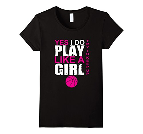 Women's Yes I Do Play Like A Girl Basketball T-Shirt Multiple Colors Small Black (Basketball Clothing compare prices)