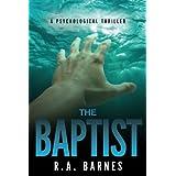 The Baptist: A Psychological Thriller ~ R. A. Barnes