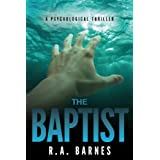 The Baptist: A Psychological Thrillerby R. A. Barnes