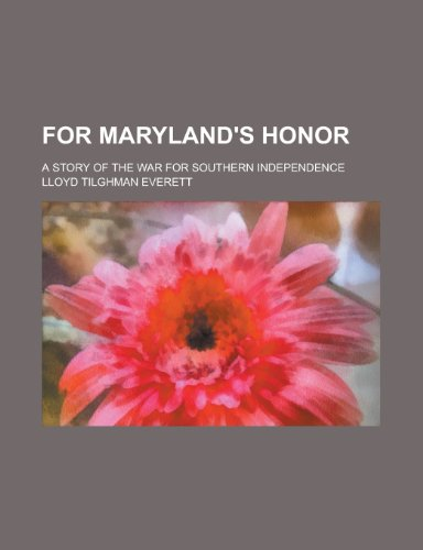 For Maryland's Honor; A Story of the War for Southern Independence