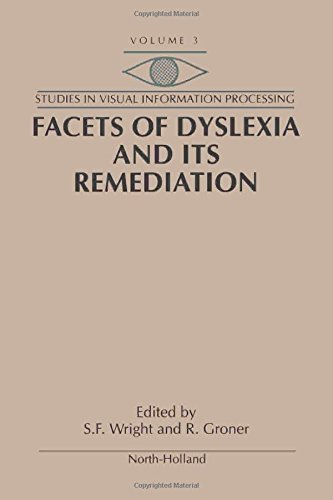 Facets Of Dyslexia and its Remediation (Studies in Visual Information Processing)