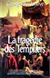 echange, troc Georges Bordonove - La tragédie des templiers