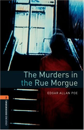 Oxford Bookworms Library: The Murders in the Rue Morgue:...