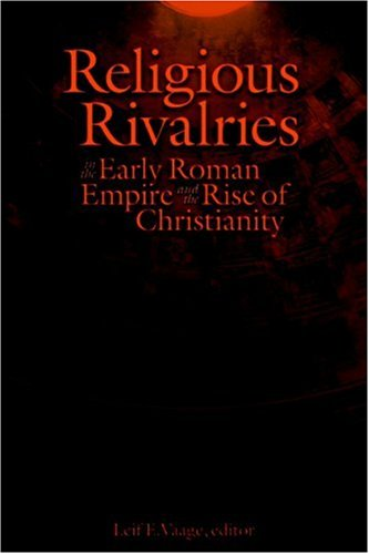 Religious Rivalries in the Early Roman Empire and the Rise of Christianity (ESCJ)