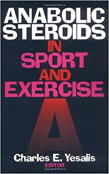 Anabolic Steroids in Sport and Exercise: 9780873224017 ...