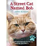 A Street Cat Named Bob by Bowen, James ( AUTHOR ) Sep-13-2012 Paperback James Bowen