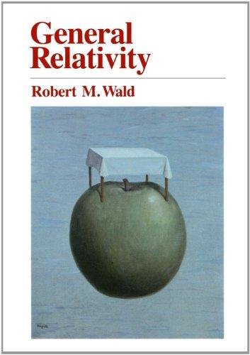 Robert M. Wald - General Relativity