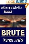 Brute (Alone and Afraid Book 4)