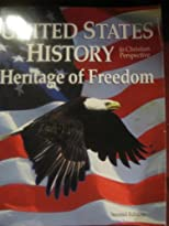 United States History Heritage of Freedom in Christian Perspective (Second Edition)