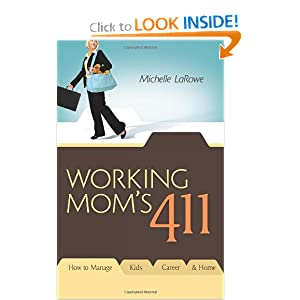 Working Mom's 411: How To Manage Kids, Career and Home
