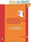 Requirements-Engineering und -Management: Professionelle, iterative Anforderungsanalyse für die Praxis