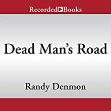 Dead Man's Road (       UNABRIDGED) by Randy Denmon Narrated by Pete Bradbury