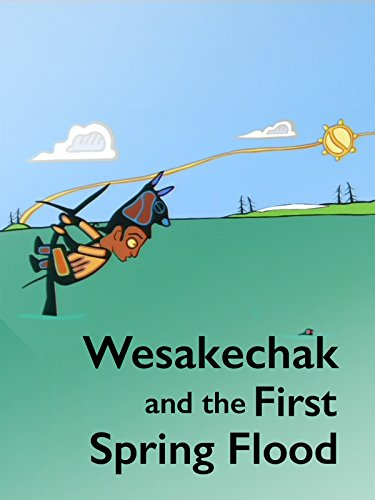Wesakechak and the First Spring Flood