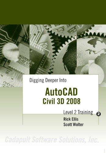 Digging Deeper Into AutoCAD Civil 3D 2008 - Level 2 Training