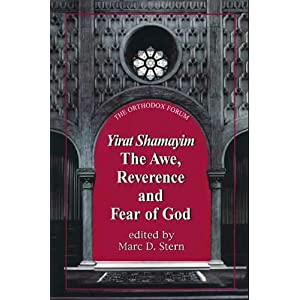 Yirat Shamayim: The Awe, Reverence, and Fear of God (The Orthodox Forum) Marc D. Stern