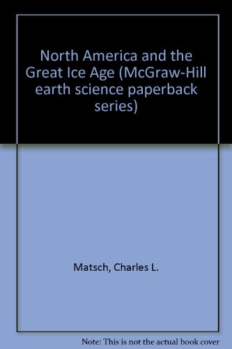 North America and the Great Ice Age (McGraw-Hill earth science paperback series) PDF