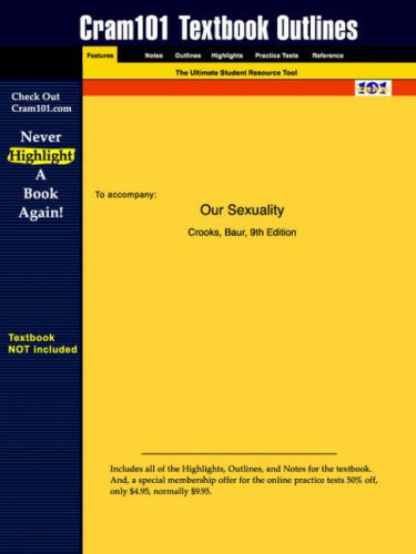 Studyguide for Our Sexuality by Crooks & Baur, ISBN 9780534579784 (Cram101 Textbook Outlines)
