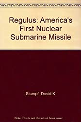 Regulus: America's First Nuclear Submarine Missile