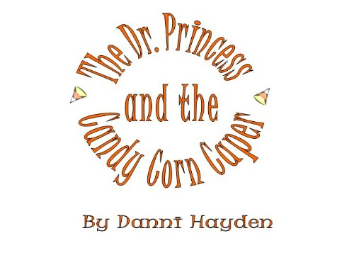 The Dr. Princess and the Candy Corn Caper (Corn Capers compare prices)