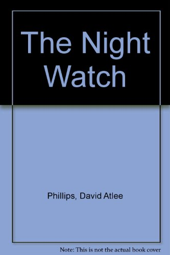The Nightwatch: David Atlee Philips: 9780345302250: Amazon.com: Books