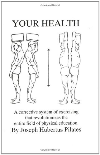 Your Health A Corrective System of Exercising that Revolutionizes the Entire Field of Physical Education096158484X