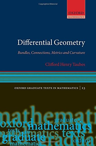 Differential Geometry: Bundles, Connections, Metrics and Curvature (Oxford Graduate Texts in Mathematics)