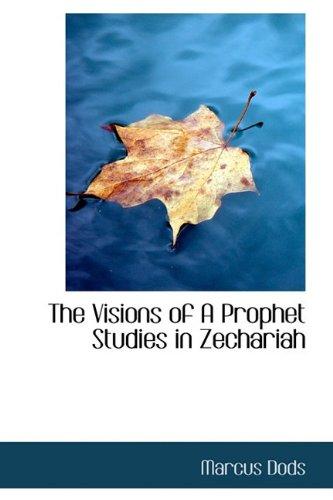 The Visions of A Prophet Studies in Zechariah