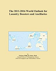 The 2011-2016 World Outlook for Laundry Boosters and Ancillaries